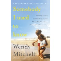 Somebody I Used to Know by Wendy Mitchell Paperback