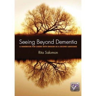 Seeing Beyond Dementia: A Handbook for Carers