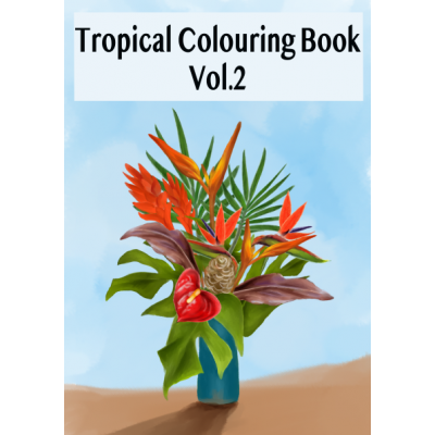 The Tropical Colouring Book Volume 2