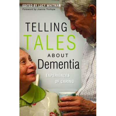 Telling Tales About Dementia: Experiences of Caring